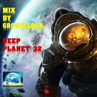 Deep Planet 32 ][ Mix by Groovelock