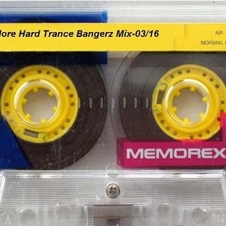 More Hard Trance Bangerz Mixx-03/16