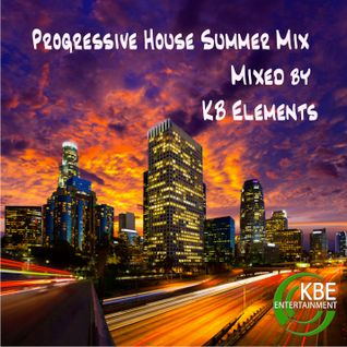 Progressive House Summer Mix by KB Elements July 2014
