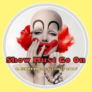 O. ISAYEVA - Show Must Go On (September 2016)
