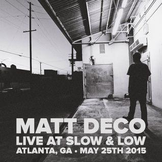 Live at Slow & Low - Atlanta, GA - May 25th, 2015