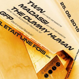 The Dummy Human - 2015 N°03 (Techno Dj Mix @ Il Etait Une Fois 004 @ 4 Elements, Paris)