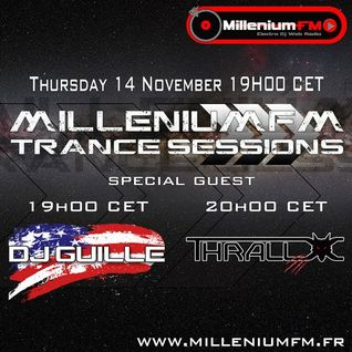 Millenium Trance Session Guests DJ Guille & Thrall-x (11-14-13)
