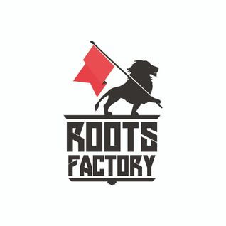Roots Factory Show - 19th August 2015
