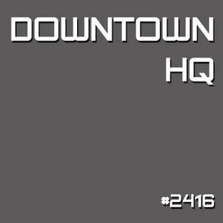 Downtown HQ #2416 (Radio Show with DJ Ramon Baron)