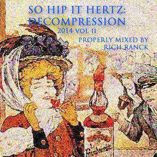 So Hip It Hertz: Decompression 2014 vol 2