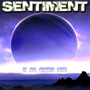Sentiment - It All Starts Here