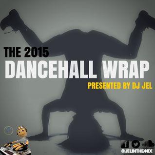 DJ JEL PRESENTS | 2015 DANCEHALL WRAP