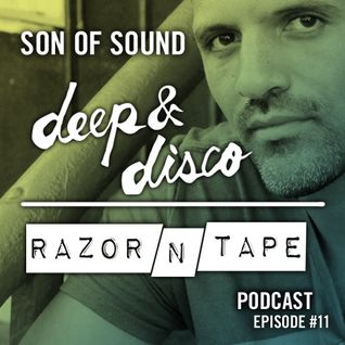 The Deep&Disco / Razor-N-Tape Podcast - Episode #11: Son of Sound