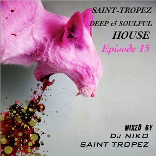SAINT TROPEZ DEEP & SOULFUL HOUSE Episode 15. Mixed by Dj NIKO SAINT TROPEZ