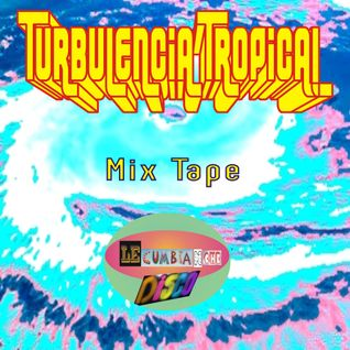 Le Cumbianche Disco (Turbulencia Tropical Mix tape) @ Febrero 2011