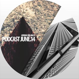 "Adrian Oblanca ""PODCAST JUNE-14"""