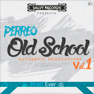 Perreo Old School Vol.1 By Ever DJ Salvy Records