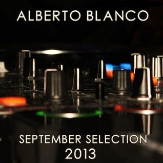 Alberto Blanco - September Selection / 2013
