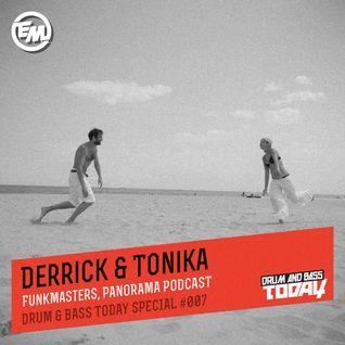 Derrick & Tonika - Drum & Bass Today Special #007