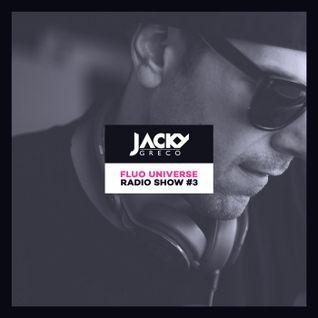 Jacky Greco - Fluo Universe Radio Show 3