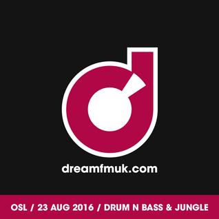 OSL on Dream UK 23/08/16 [Drum n Bass / Jungle]