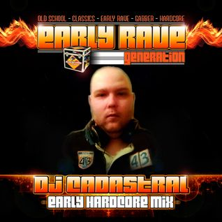 EARLY RAVE GENERATION EXCLUSIVE MIX BY DJ CADASTRAL