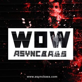WOW #1 BY AsyncBass