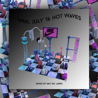 MML HOT WAVES | July 1st, 2016