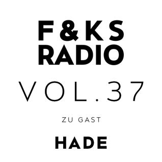 F&KS Radio Vol. 37 // HADE