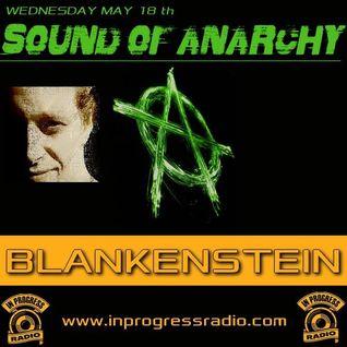 Blankenstein @ Sound of Anarchy #011 on In Progress Radio