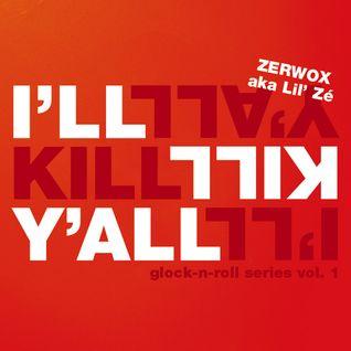 I'll Kill Y'all (Glock-n-Roll)