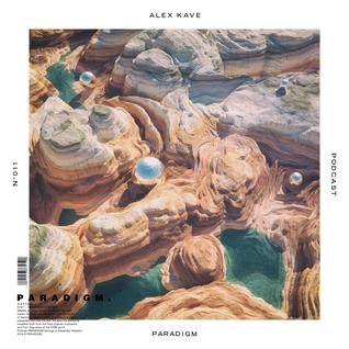 ALEX KAVE — PARADIGM N°011 [16|03|2016]