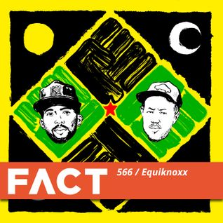 FACT mix 566: Equiknoxx (Aug '16)