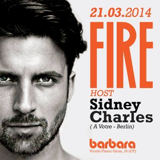 Sidney Charles @ FIRE | 21.03.2014 | Barbara Disco Lab