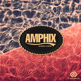 Amphix - NVR003: Blurred Vision EP Promo Mix