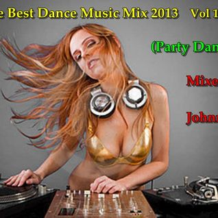 The Best Dance Music Mix 2013 Vol 1. (Party Dance)