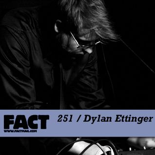 FACT Mix 251: Dylan Ettinger