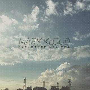 Mark Kloud - Northward Equinox - 90 Min. Mix