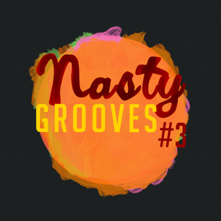 Nasty Grooves #03 - Sweet Grooves LIVE @ James Bar - Discotraxx