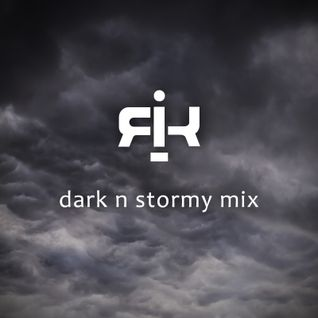 K-Rai - Dark N Stormy Mix