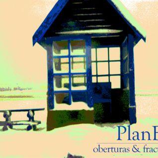 Plan B (Oberturas & Fractales*)