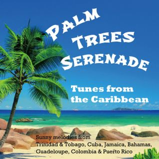Palm Trees Serenade - Tunes from the Caribbean