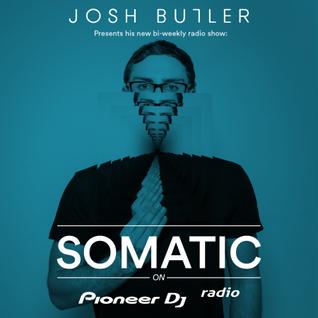 Josh Butler - Somatic #016 (Guest Mix DJ Caspa)