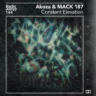 Radio Juicy Vol. 144 (Constant Elevation by Akoza & Mack 187)