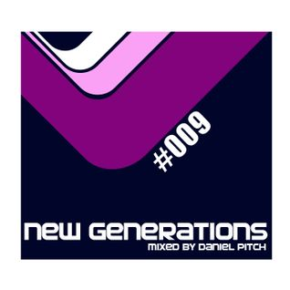New Generations #009 (Mixed by Daniel Pitch)