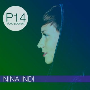 Nina Indi - P14 video podcast.