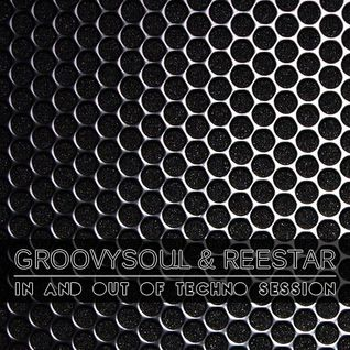 GroovySoul & Reestar - In And Out Of Techno Session