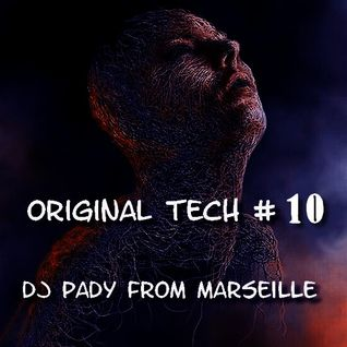 ORIGINAL TECH # 10..PODCAST CUBASE FM. 26/04/2016..DJ PADY DE MARSEILLE