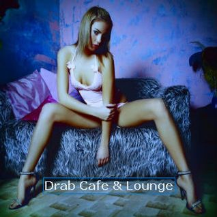 Drab Cafe & Lounge Mix #18