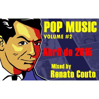 POP MUSIC Vol.02 ♫♫ Mixed Renato Couto DJ - Abril 2015
