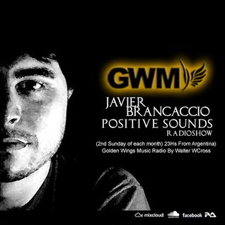 EP 11 // 21-10-2013 // Positive Sounds by Javier Brancaccio @ Golden Wings Music Radio