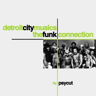 Detroit City Musics // The Funk Connection by Psycut