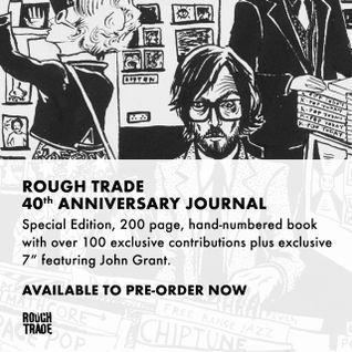 Rough Trade 40th Anniversary Special   James Endeacott, Soho Radio, 7.3.16