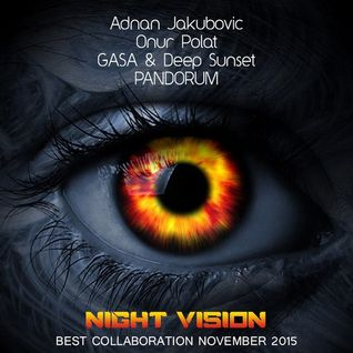 Adnan Jakubovic & Onur Polat & GASA & Deep Sunset & PANDORUM - Night Vision